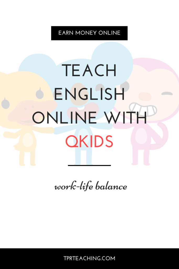 Teach English Online with Qkids for Great Work-Life Balance