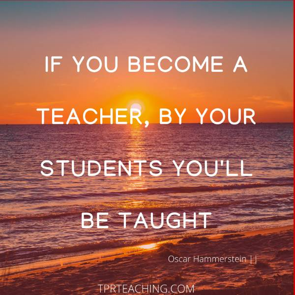 If You Become a Teacher, by Your Students You'll Be Taught