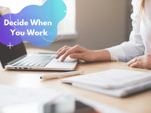 Decide When You Work