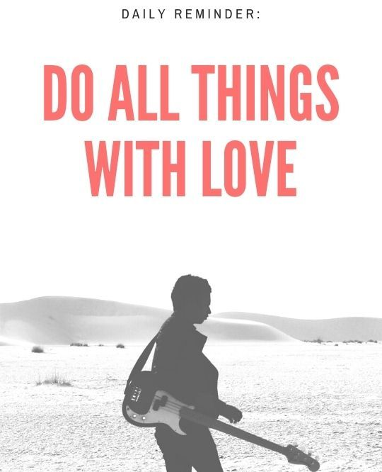 """""""Do All Things With Love"""" Daily Reminder Quote"""