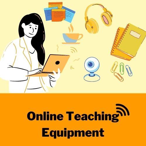 Equipment for Online Teaching