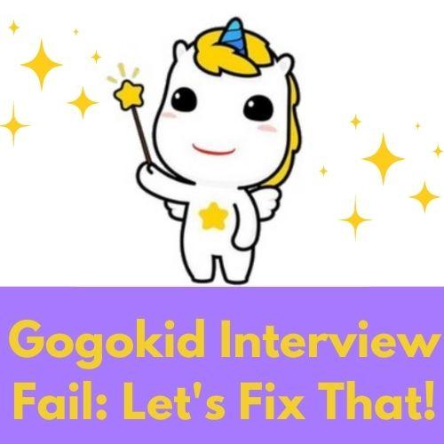 Gogokid Interview Fail