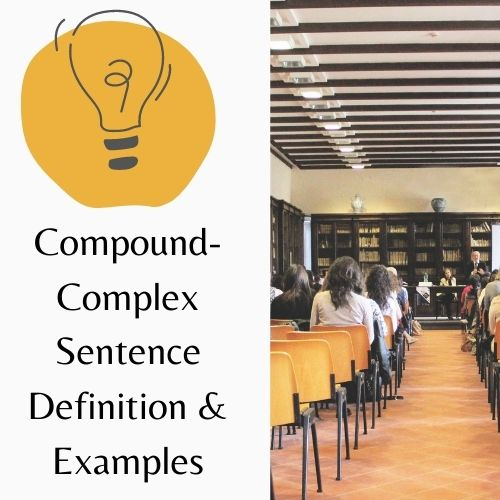 Compound Complex Sentence Definition and Examples