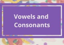 What Are Vowels and Consonants? The Difference