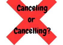 Canceling or Cancelling, Canceled or Cancelled? Which is Correct?
