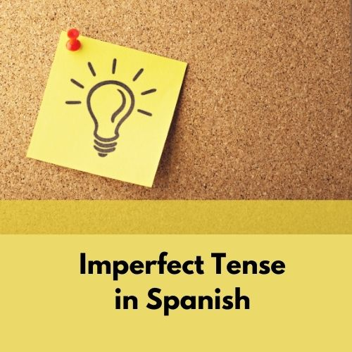 When to Use the Imperfect Tense in Spanish